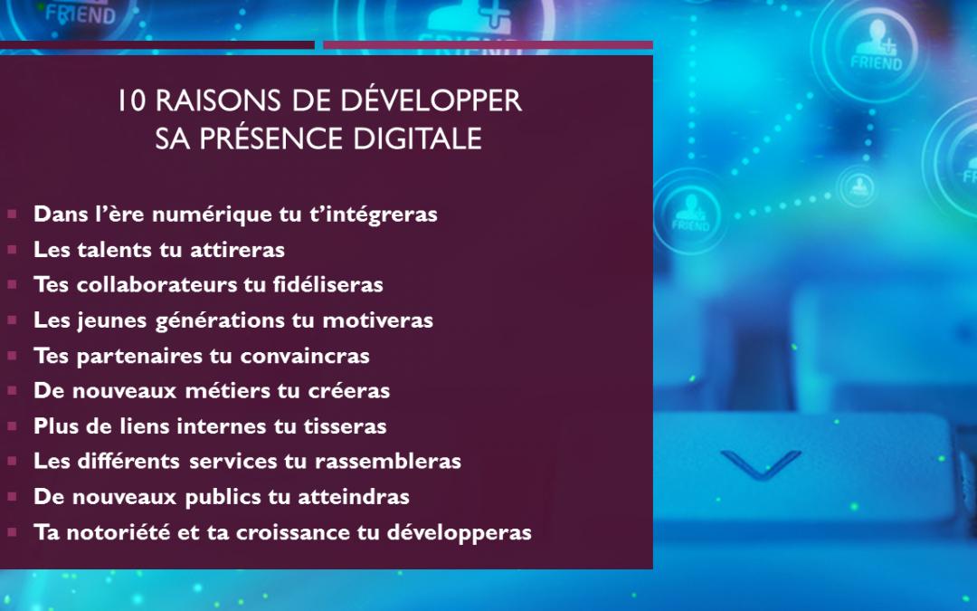10 raisons pour convaincre une entreprise de développer sa présence digitale !